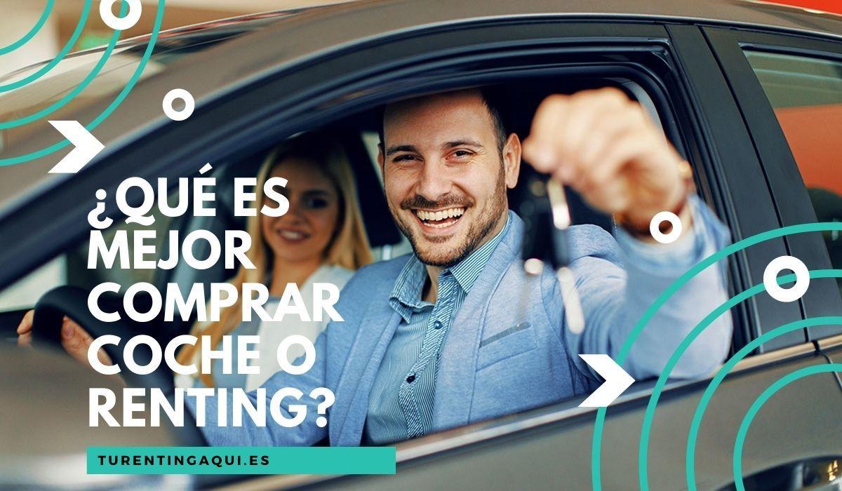¿Qué es mejor comprar coche o renting?