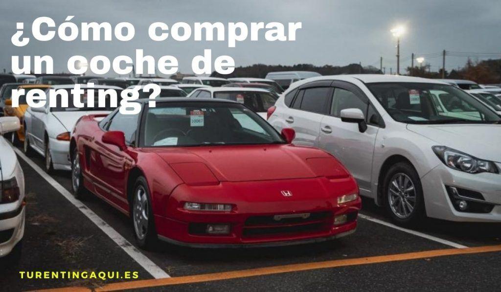 ¿Cómo comprar un coche de renting?
