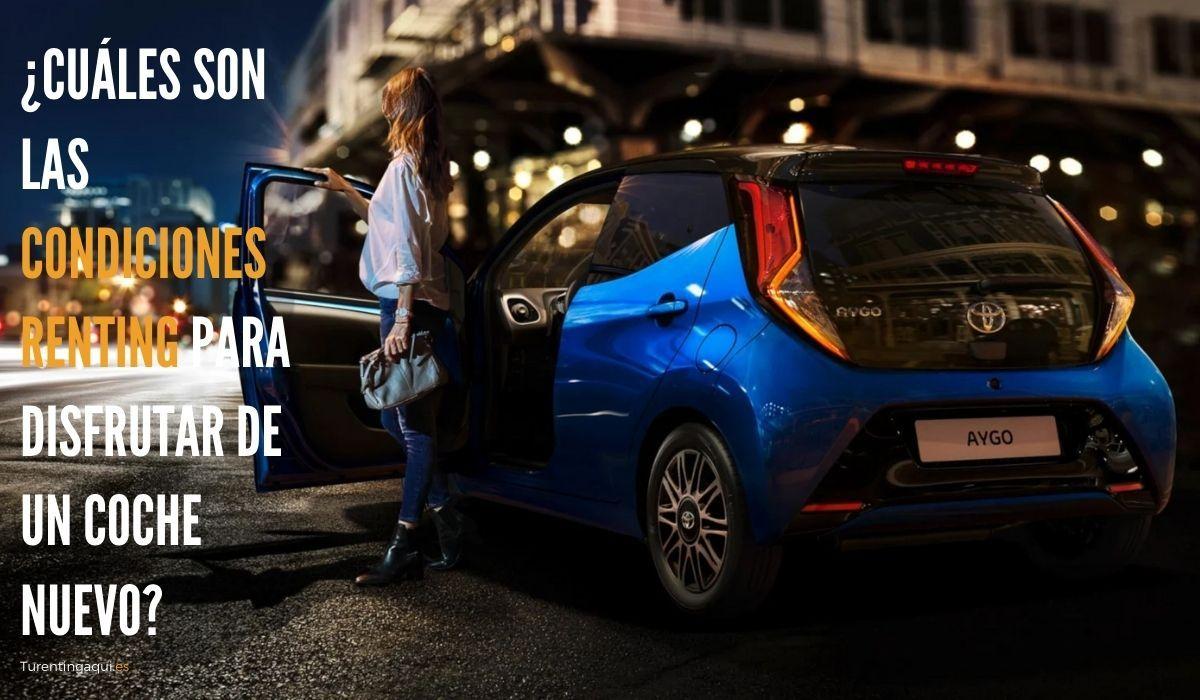 ¿Cuáles son las condiciones renting para disfrutar de un coche nuevo?