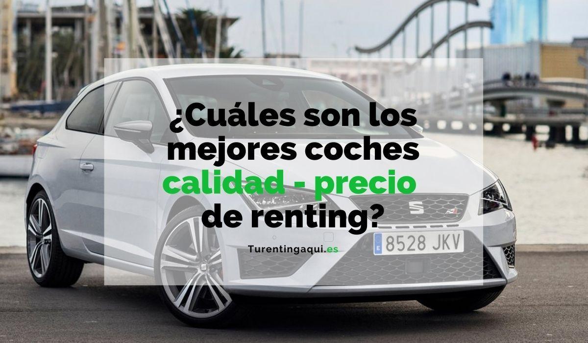 ¿Cuáles son los mejores coches calidad - precio de renting?