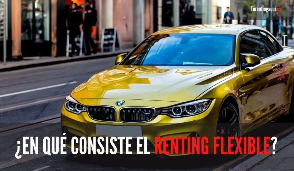En qué consiste el renting flexible