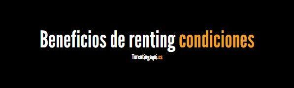 Beneficios renting condiciones