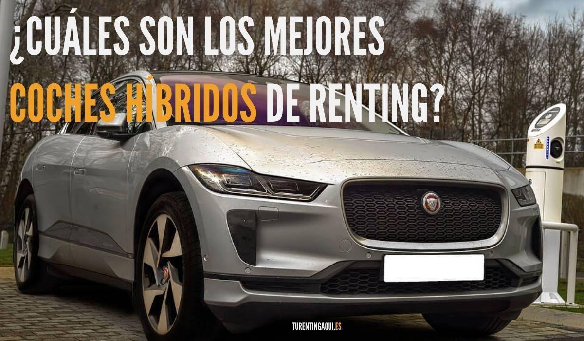 ¿Cuáles son los mejores coches híbridos de renting?