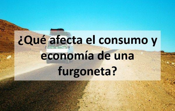Qué afecta el consumo y economía de una furgoneta