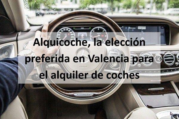Alquicoche, la elección preferida en Valencia para el alquiler de coches
